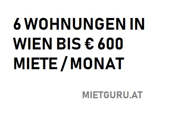 6 wohnungen in wien unter 600 euro miete pro monat wohnung mieten haus kaufen. Black Bedroom Furniture Sets. Home Design Ideas