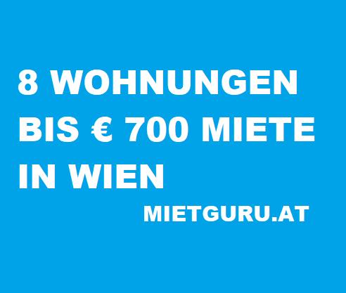 8 Wohnungen bis 700 Euro Miete in Wien